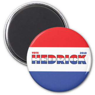 Vote Hedrick 2010 Elections Red White and Blue 2 Inch Round Magnet