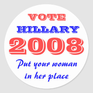 Vote Hillary 2008 Sticker - Put your woman