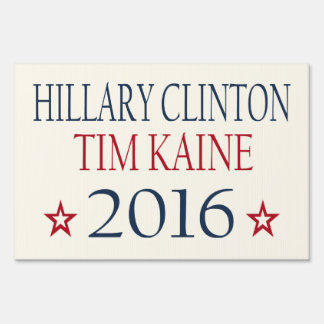 Vote Hillary Clinton Tim Kaine in 2016 Sign