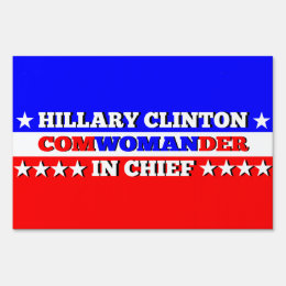 Vote Hillary for Com-WOMAN-Der in Chief Yard Sign