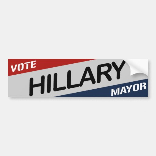 VOTE HILLARY MAYOR -.png Car Bumper Sticker