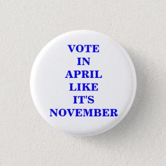 VOTE IN APRIL... PINBACK BUTTON