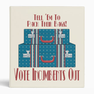 Vote Incumbents Out 3 Ring Binder