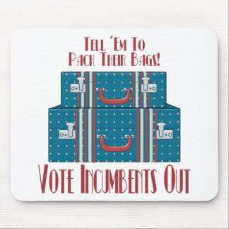 Vote Incumbents Out Mouse Pad