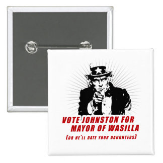 Vote Johnston for Mayor of Wasilla Pinback Buttons