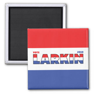 Vote Larkin 2010 Elections Red White and Blue 2 Inch Square Magnet