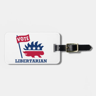 VOTE LIBERTARIAN - freedom/liberty/constitution Tag For Luggage