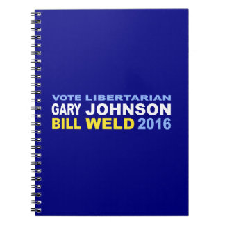 Vote Libertarian Johnson-Weld 2016 Notebook