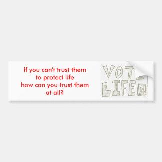 Vote life bumper sticker