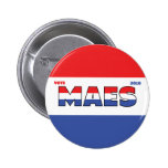 Vote Maes 2010 Elections Red White and Blue Buttons