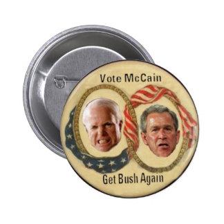 Vote McCain Get Bush Again Button
