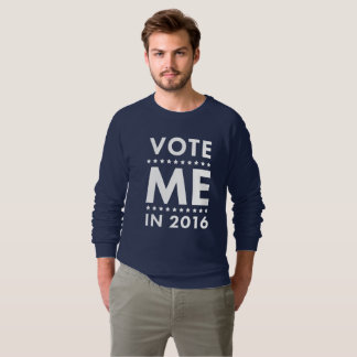 Vote Me Sweatshirt