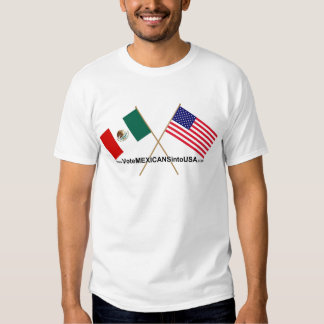 Vote Mexicans into USA T-shirt