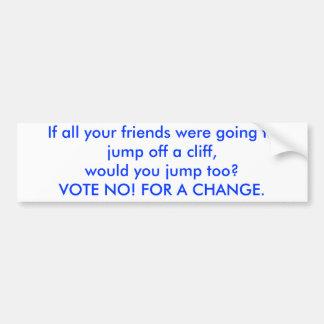 ¡Vote no! Pegatina Para Auto