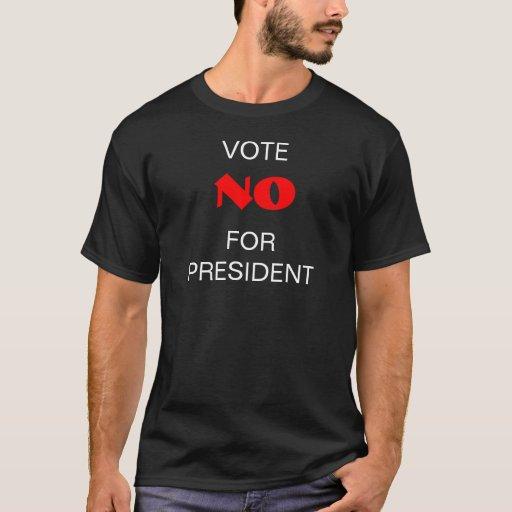Vote No for Prez T-Shirt