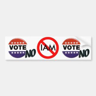 VOTE NO IAM Bumpersticker Bumper Stickers