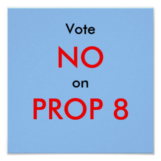 Vote NO on PROP 8 (II) Poster
