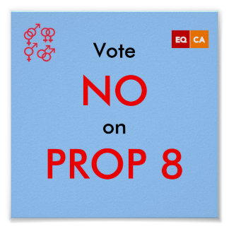 Vote NO on PROP 8 Posters