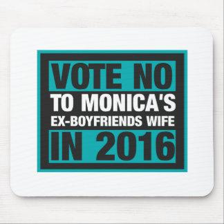 Vote No To Monica's Ex-Boyfriend's Wife In 2016 Mouse Pad
