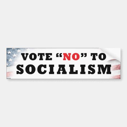 Vote No To Socialism Bumper Sticker
