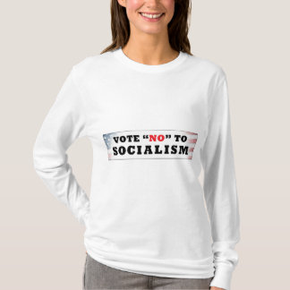 Vote No To Socialism T-Shirt