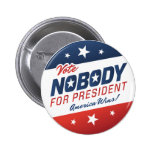 Vote Nobody for President Buttons Buttons