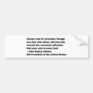 Vote on Principle Quote by John Quincy Adams Bumper Sticker