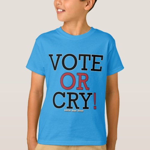 Vote or Cry T_Shirt