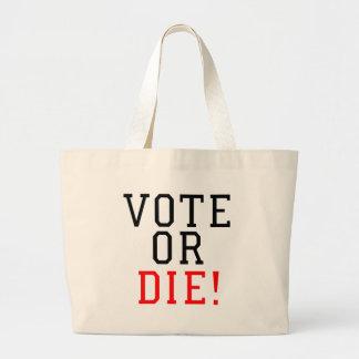 Vote or Die! Bags