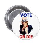 Vote or Die Button