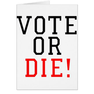 Vote or Die! Card