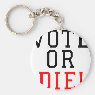 Vote or Die! Keychain