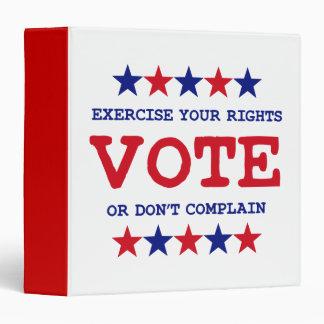 "VOTE OR DON'T COMPLAIN 1.5"" Ring Binder"