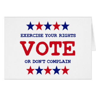 VOTE OR DON'T COMPLAIN CARD