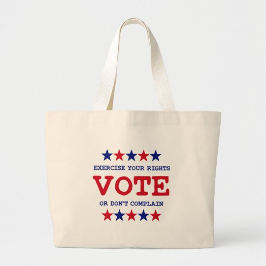 VOTE OR DON'T COMPLAIN LARGE TOTE BAG