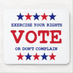 VOTE OR DON'T COMPLAIN MOUSE PAD