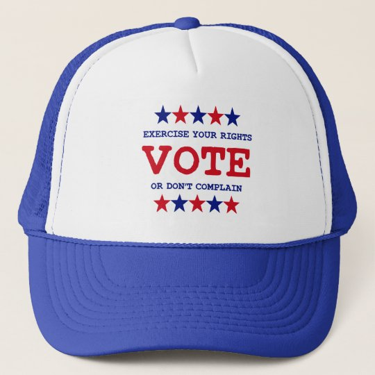 VOTE OR DON'T COMPLAIN TRUCKER HAT