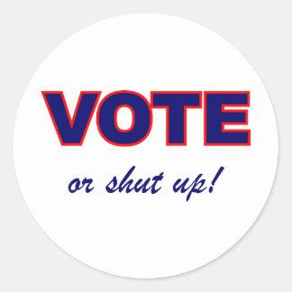 Vote or Shut Up Classic Round Sticker