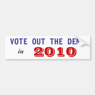 VOTE OUT THE DEMS, in, 2010 Bumper Sticker