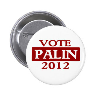 VOTE PALIN 2012 Buttons (You Pick The Size)