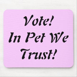 Vote Pet We Trust Mouse Pad