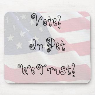 Vote Pet We Trust Mouse Pads