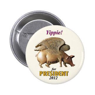 Vote Pigasus President  in 2012 Pinback Button