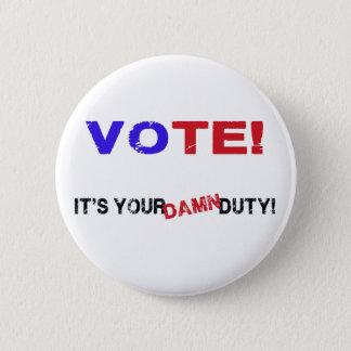 Vote! Pinback Button