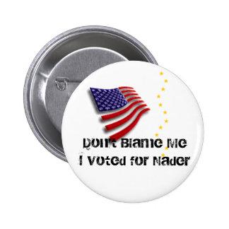 Voté por el Pin de Nader