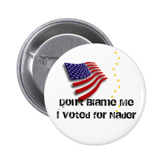 Voté por el Pin de Nader Pin Redondo 5 Cm