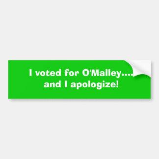 Voté por O'Malley…. ¡y me disculpo! Pegatina Para Auto
