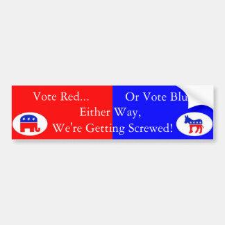 Vote red or blue, democrat or republican... bumper stickers
