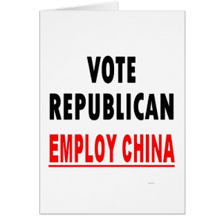 Vote Republican Employ China Card