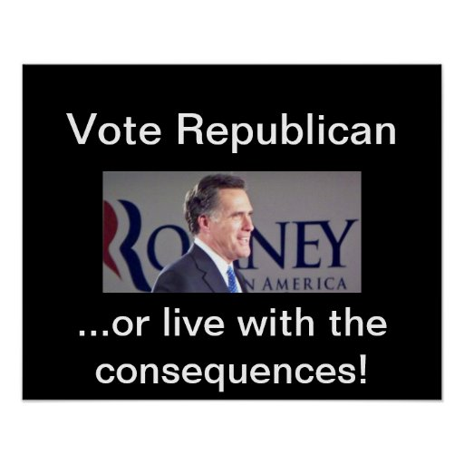 Vote Republican...Romney Poster